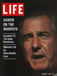 Before shock politics became nightly entertainment, Spiro Agnew learned that outrageous charges in colorful language got you picture on the cover of popular magazines.